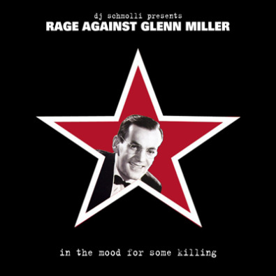 In The Mood For Some Killing [Glenn Miller & His Orchestra vs. Rage Against The Machine]