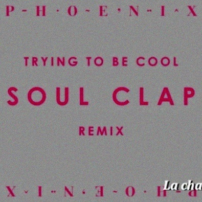 Trying to Be Cool (Soul Clap Remix)