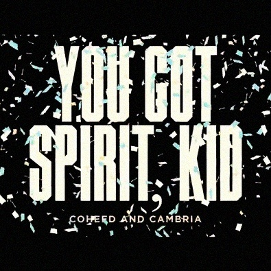 You've Got Spirit, Kid