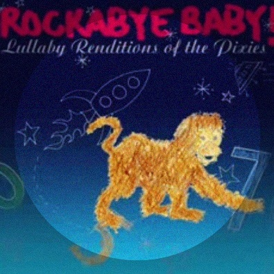 Lullaby Renditions of The Pixies - Wave of Mutilation