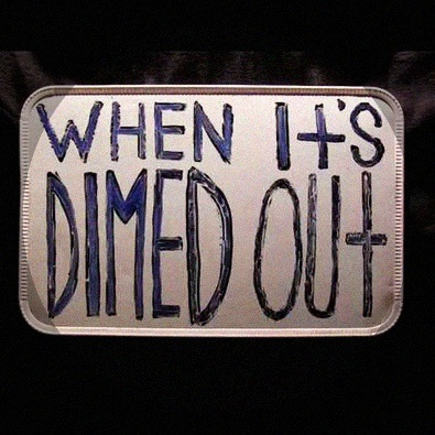 Dimed Out