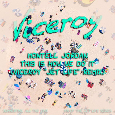 "This Is How We Do It (Viceroy ""Jet Life"" Remix)"
