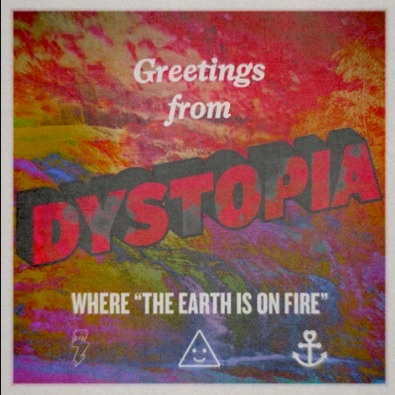Dystopia (The Earth Is On Fire)