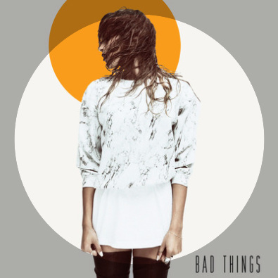 Bad Things feat. Common