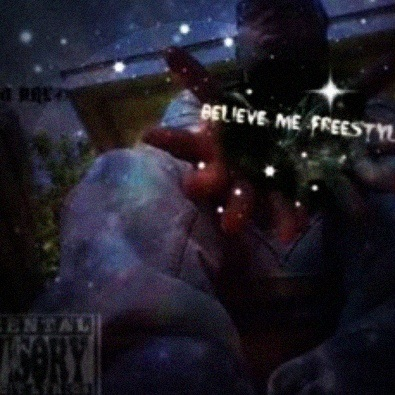 Believe Me Freestyle UNMASTERED