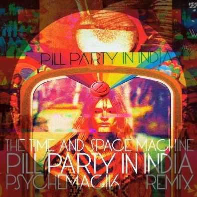 Pill Party in India - Psychemagik Remix
