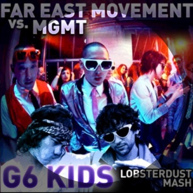 G6 Kids (Far East Movement vs. MGMT mashup)
