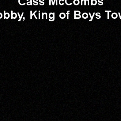 Bobby, King of Boys Town