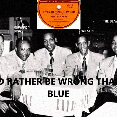 I'd Rather Be Wrong Than Blue