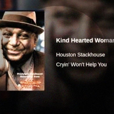 Kind Hearted Woman Blues