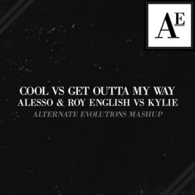 Cool vs Get Outta My Way (Alternate Evolutions Mashup)