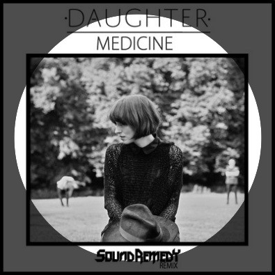 Medicine (Daughter Remix)