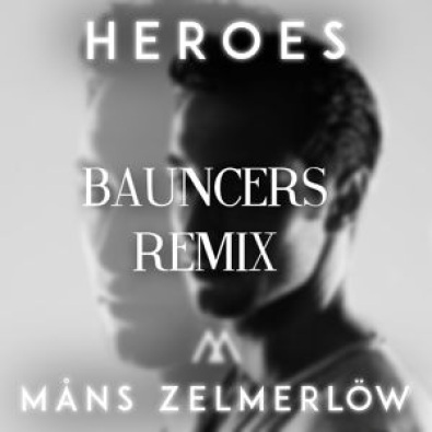 Heroes (Bauncers Remix) [Extended]