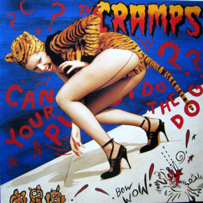 Image result for The Cramps - Can Your Pussy Do The Dog
