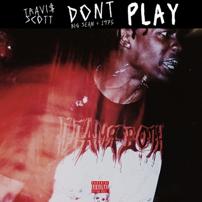 Don't Play (feat. Big Sean & The 1975)