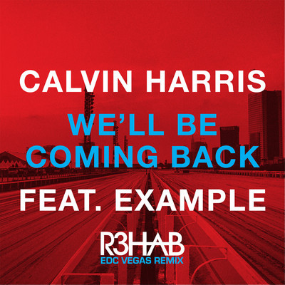 Calvin harris ft. Example we'll be coming back [1 hour] youtube.