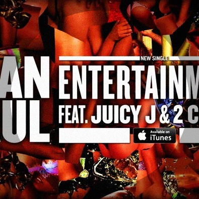 Entertainment ft. Juicy J & 2 Chainz