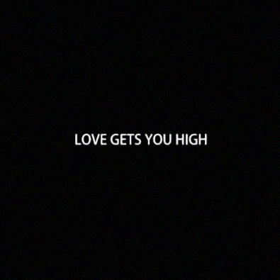 Love Gets You High