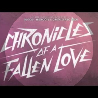 bc4a1da80479 Chronicles Of A Fallen Love (feat. Greta Svabo Bech) by The Bloody Beetroots