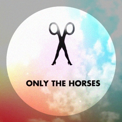Only the Horses