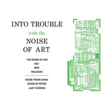 Into Trouble With The Noise of Art