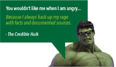 """Image of the Hulk wearing glasses saying """"You wouldn't like me when I'm angry... Because I always back up my rage with facts and documented sources. - The 'Credible' Hulk""""."""
