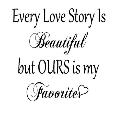 every love story is beautiful but our vinyl wall art words