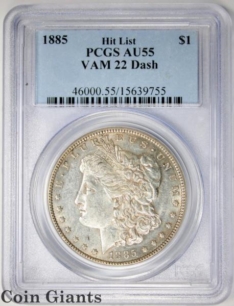 1885 Morgan Silver Dollar PCGS AU 55 VAM 22 DASH Under 8 Hit