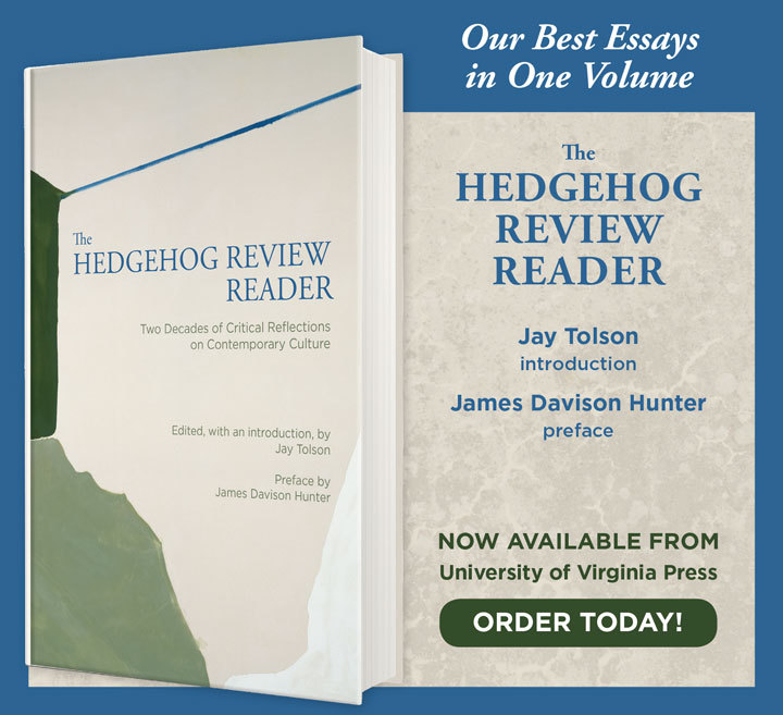 The Hedgehog Review Reader—Our Best Essays in One Volume!