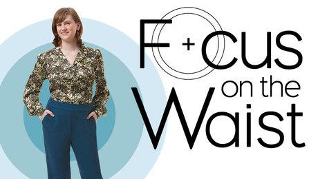 focus on the waist