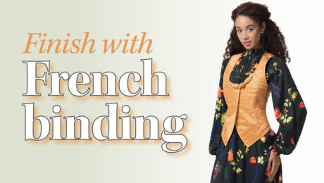 Where, Why, and How to Apply French Binding