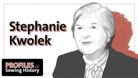 Stephanie Kwolek Profiles in Sewing History