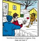 'And this is Marmaduke's ringtone. Only dogs can hear it.'