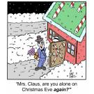 'Mrs. Claus, are you alone on Christmas Eve again?'