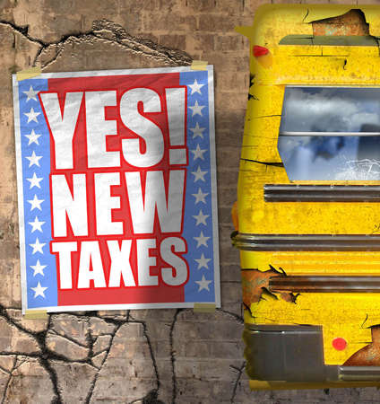 A deteriorating school bus next to a sign that says, 'Yes! New taxes.'