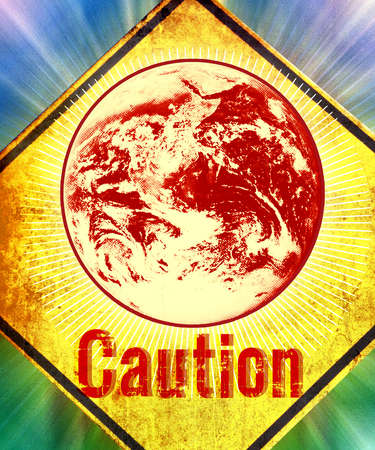 Caution sign with a picture of the earth