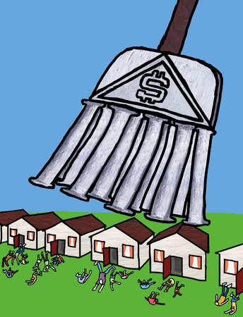 Bank as broom sweeping homeowners away