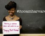"""I, Too, Am Harvard"" Photo Campaign"