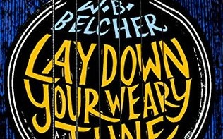 Lay Down Your Weary Tune by W.B. Belcher