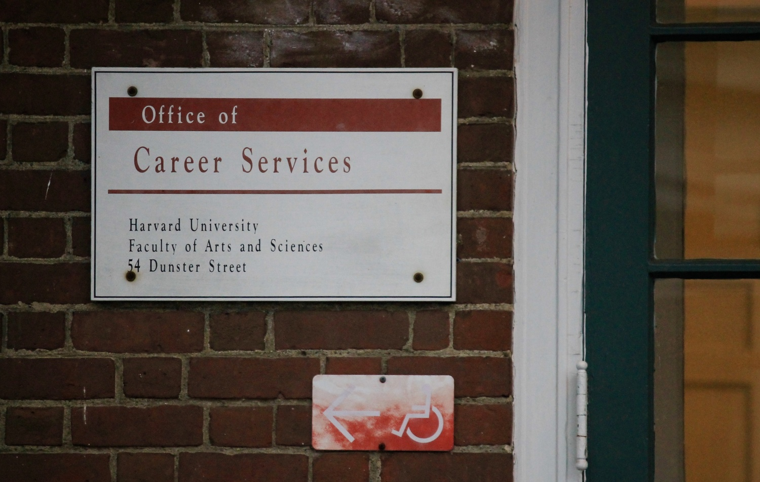 The Office of Career Services is located at 54 Dunster Street.