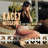 """Same Trailer Different Park"" by Kacey Musgraves"