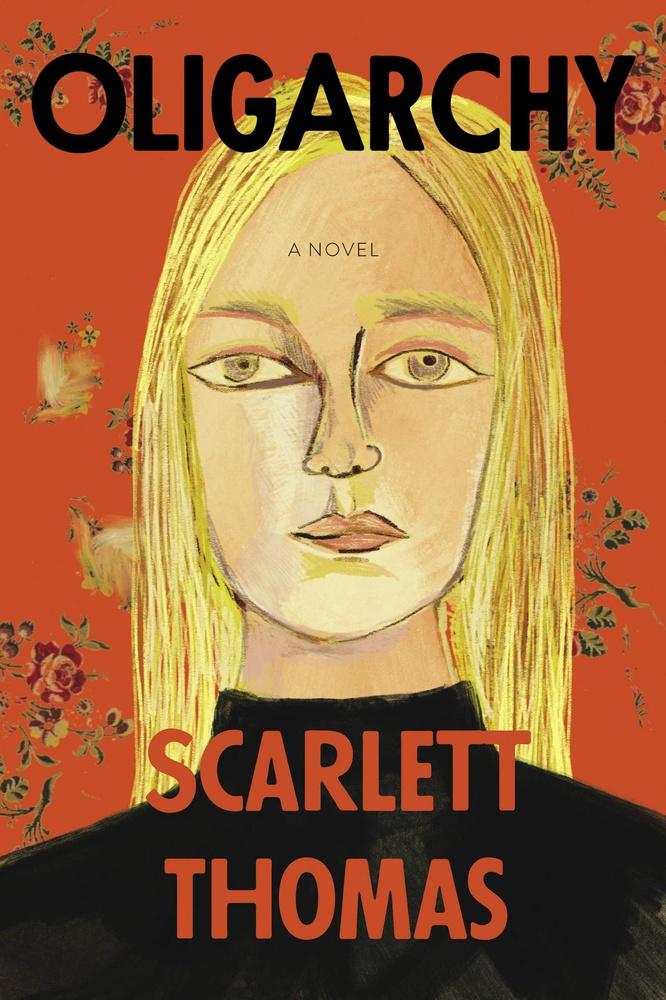 """""""Oligarchy,"""" by Scarlett Thomas."""