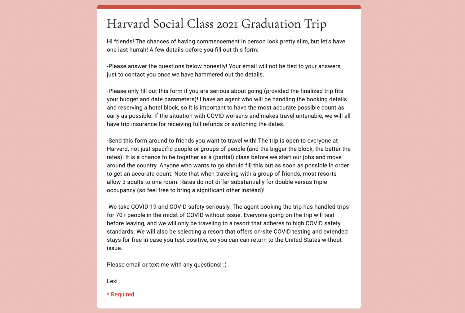 A Harvard senior circulated a Google form soliciting interest in a senior class trip amid the Covid-19 pandemic. The form appeared to no longer be accepting responses Tuesday evening.
