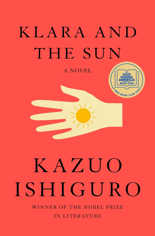 "Cover art for Kazuo Ishiguro's futuristic dystopian science fiction novel, ""Klara and the Sun,"" released in March 2021."