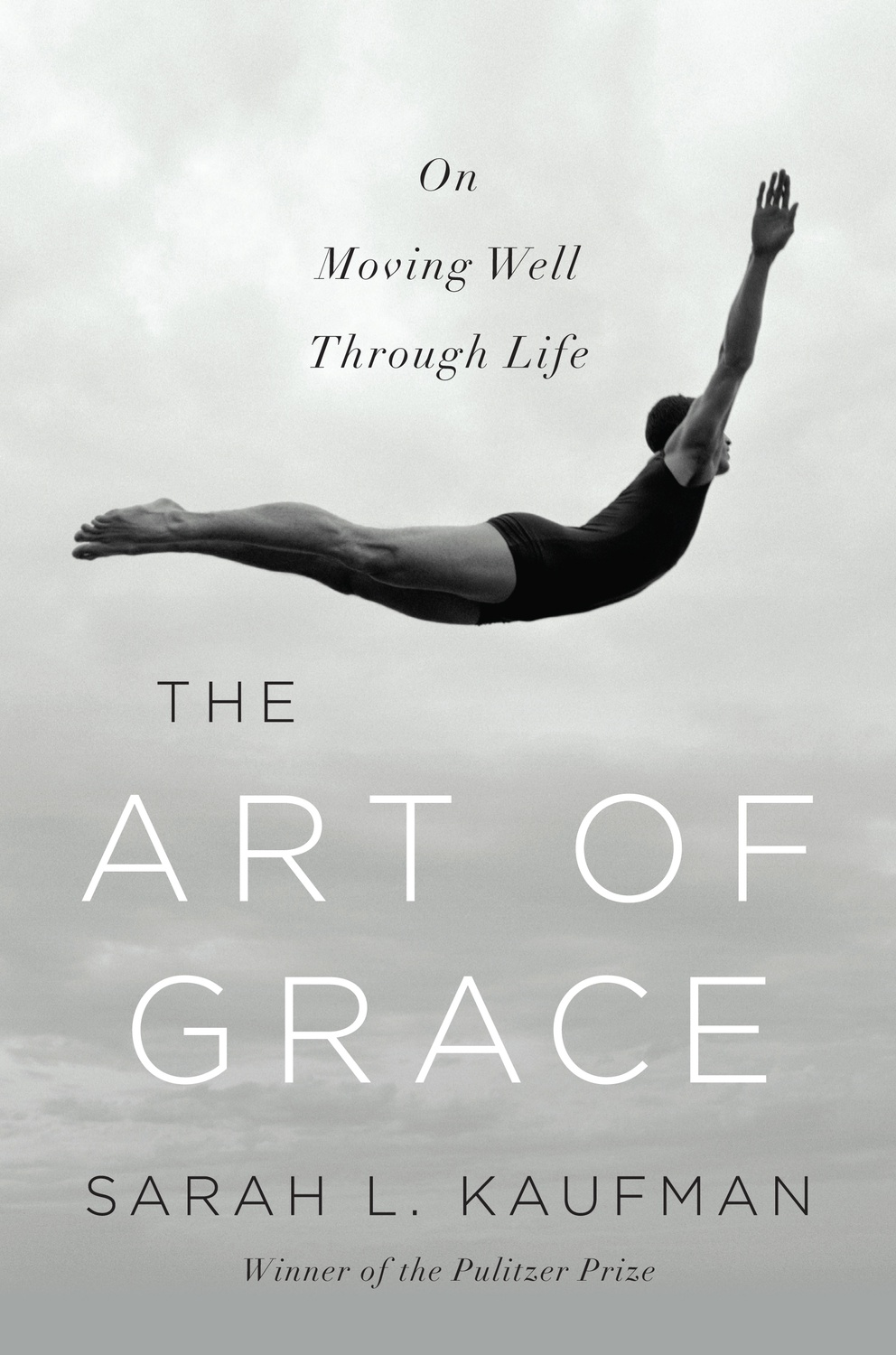 """Cover of """"The Art of Grace: On Moving Well Through Life"""" by Sarah L. Kaufman."""