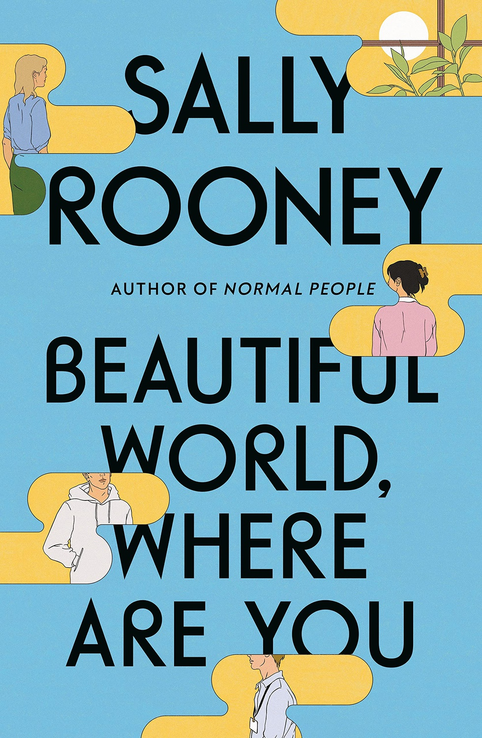 """Cover for """"Beautiful World, Where Are You,"""" the third novel by acclaimed author, Sally Rooney."""