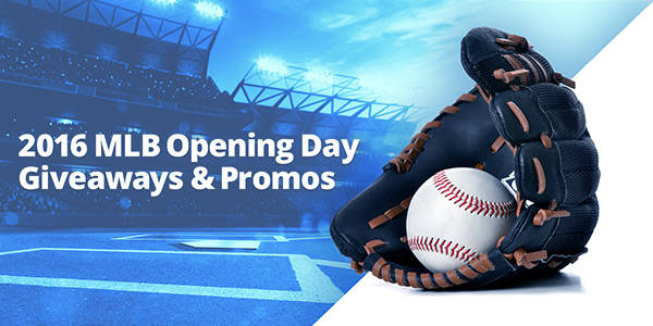 2016 MLB Opening Day Giveaways & Promotions
