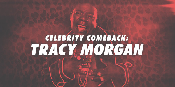 Celebrity Comeback: Tracy Morgan