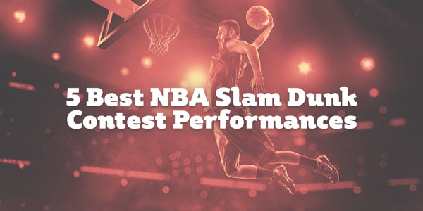 5 Best NBA Slam Dunk Contest Performances