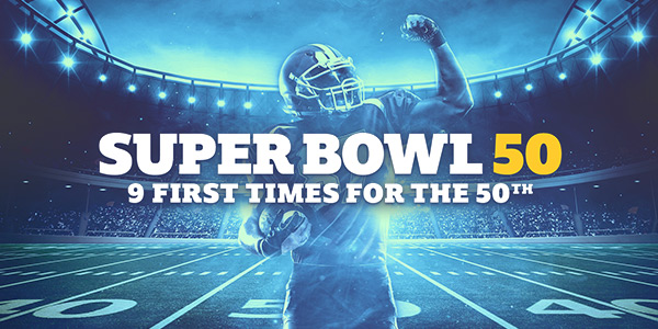 Super Bowl 50: 9 First Times for the 50th
